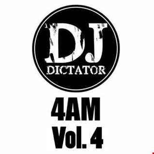 4am    Vol. 4    DJ Dictator