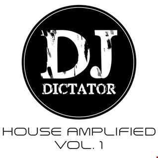 House Amplified Vol. 1 - DJ Dictator