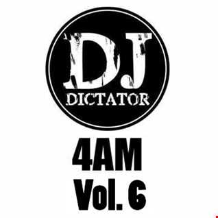 4am    Vol. 6    DJ Dictator