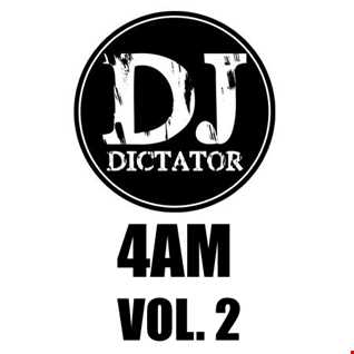 4am Vol. 2   DJ Dictator