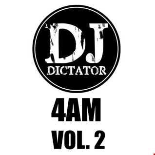 4am Vol. 2   DJ Dictator