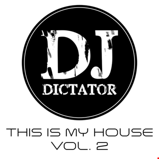 This Is My House.  Vol. 2    DJ Dictator