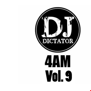 4am    Vol. 9    DJ Dictator
