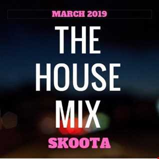 SKOOTA   HOUSE MIX MARCH 2019