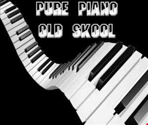 IT MUST BE AN OLD SKOOL PIANO VOL 1