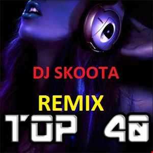 TOP 40 REMIX SKoota