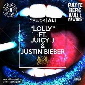 Maejor Ali Featuring Justin Bieber & Juicy J   Lolly [Raffe Bergwall Rework]