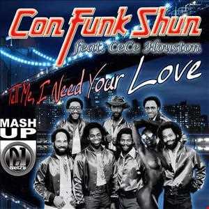 Con Funk Shun ft. CC Houston - Tell Me, I Need Your Love