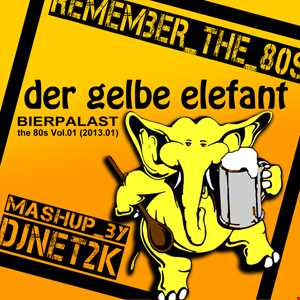 80s_Remember Gelber Elefant Vol.01 (MashUp by DJNet2k)