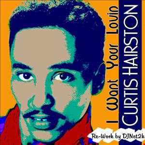 Curtis Hairston - I Want Your Lovin (Re Work 2013)
