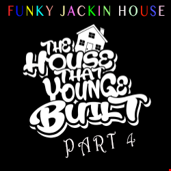 The House That Younge Built Part 4