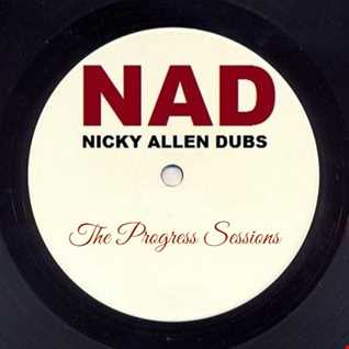 Nicky Allen Dubs - The Progress Sessions
