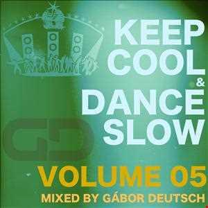 Keep Cool & Dance Slow vol05 (mixed by Gabor Deutsch)