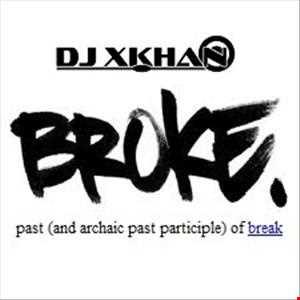 DJ Xkhan - Broke