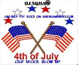 4th of July Old skool Blow Up Live on gremlinradio.com7/4/13