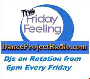 the friday feeling show on danceprojectradio.com