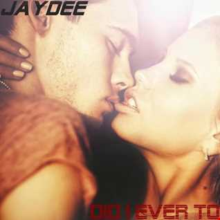 JayDee - Did I Ever Told You