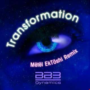 Transformation (Mëtël EkTõshi Remix)