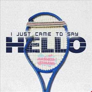 I just came to say Hello (remix)