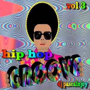dj pascalnjoy hip hop groove vol 3