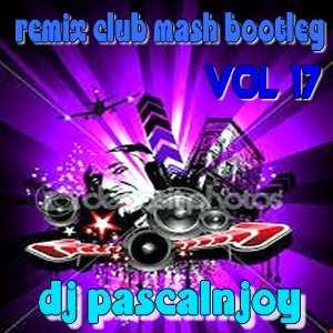 dj pascalnjoy vol 17 Numark Nv remix club mash bootleg