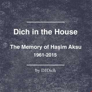 "Dich in the House "" the memory of Hasim Aksu """