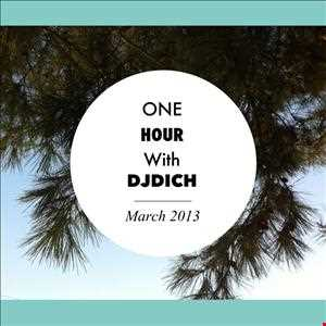 One Hour With DJDich March 2013
