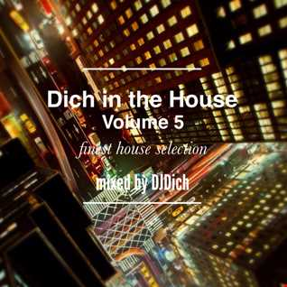 Dich in the House Volume 5