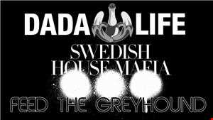 Dada Life Vs Swedish House Mafia   Feed The Greyhound (The Kovacs Brothers Mashup Remix)
