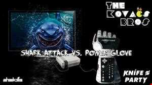 Sharkoffs, Knife Party - Shark Attack Vs. Power Glove (The Kovacs Brothers Mashup Remix)