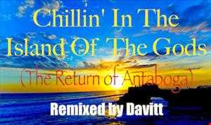 Chillin' In The Island Of The Gods 2 (The Return of Antaboga)