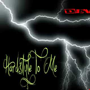 Hardstyle To Me