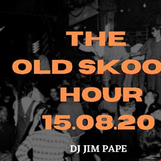 THE OLD SKOOL HOUR 15.08.20