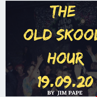 THE OLD SKOOL HOUR 19.09.20