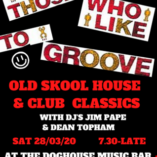 JIM PAPE & DEAN TOPHAM FOR THOSE WHO LIKE TO GROOVE 29.02.20