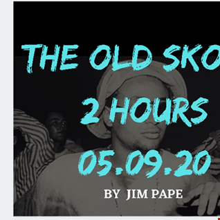 The Old Skoool Hour 05.09.20