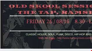 OLD SKOOL SESSIONS LIVE AT 'THE TAP', RAMSBOTTOM:  26.08.16