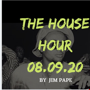 THE HOUSE HOUR 08.09.20