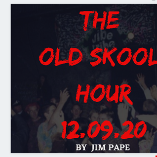 THE OLD SKOOL HOUR 12.09.20