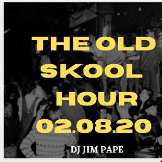 THE OLD SKOOL HOUR 02.08.20
