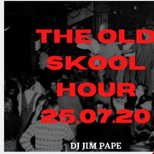 THE OLD SKOOL HOUR 25.07.20