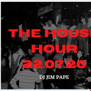 THE HOUSE HOUR 22.07.20