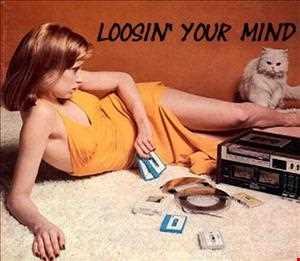 """Loosin' Your Mind"""