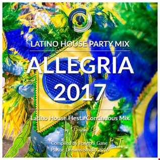 Allegria 2017 (Latino House Fiesta Continuous Mix 2016)