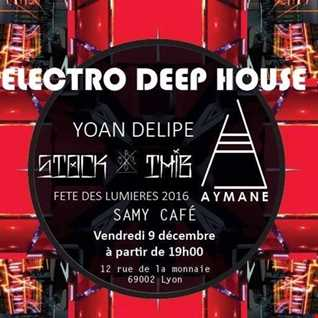 ♪@YoanDelipe   Night Electro Deep House   Fete Des Lumieres Lyon 2016 at Samy Café