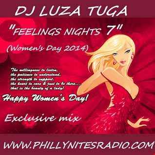 LuzaTuga - Feelings Nights  7  (Women s Day 2014)  on PhillyNitesRadio.com