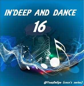@YoanDelipe  - In Deep and Dance 16