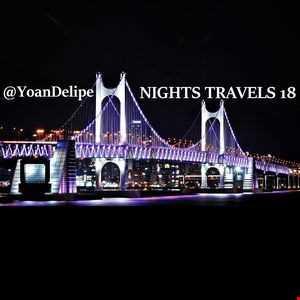 ♪ @YoanDelipe   Nights Travels 18 (Back to Earth)