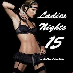 Ladies Nights 15 by LuzaTuga  and YoanDelipe