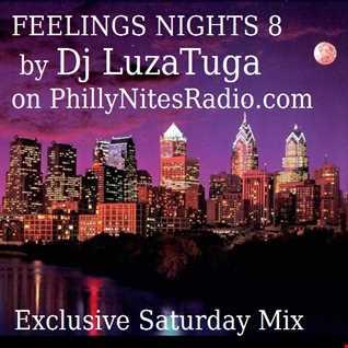 Dj LuzaTuga - Feelings Nights 8 on PhillyNitesRadio